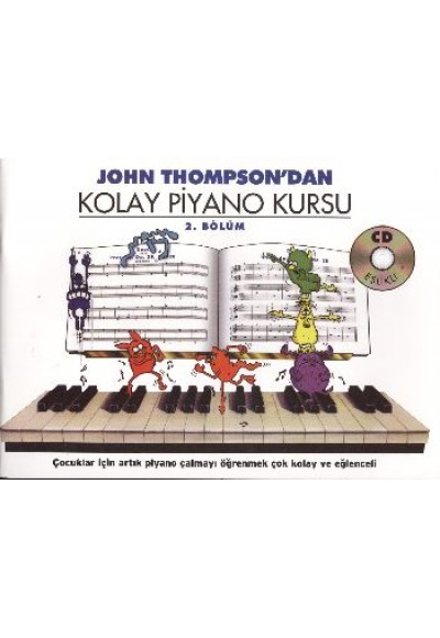 John Thompson'dan Kolay Piyano Kursu 2.Bölüm Cd İlaveli