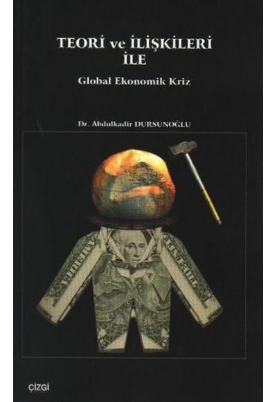 Teori ve İlişkileri ile Global Ekonomik Kriz