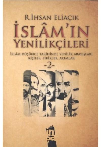 İslam'ın Yenilikçileri 2  İslam Düşünce Tarihinde Yenilik Arayışları Kişiler, Fikirler, Akımlar