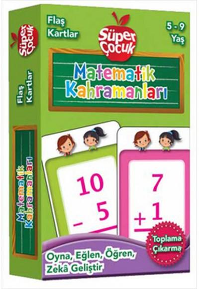 Flaş Kartlar - Matematik Kahramanları  Oyna-Eğlen-Öğren-Zeka Geliştir (5-9 Yaş)