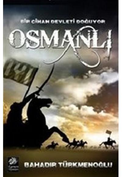 Osmanlı Bir Cihan Devleti Doğuyor