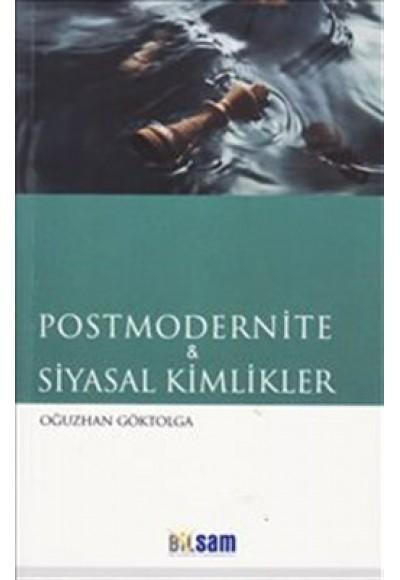 Postmodernite ve Siyasal Kimlikler