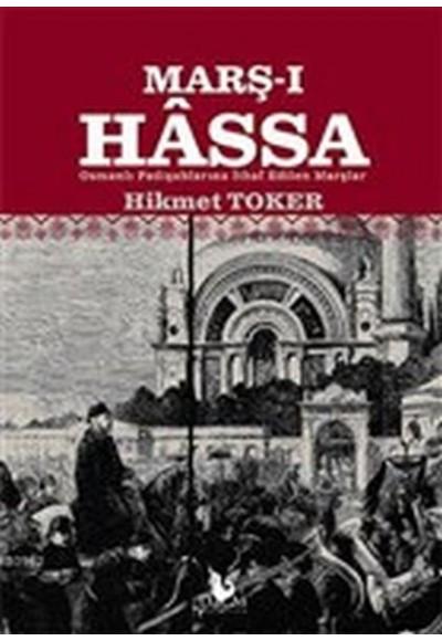 Marş ı Hassa Osmanlı Padişahlarına İthaf Edilen Marşlar