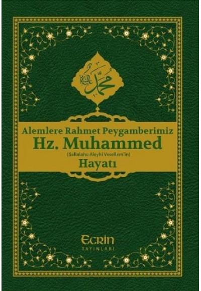 Alemlere Rahmet Peygamberimiz Hz.Muhammed s.a.v Hayatı