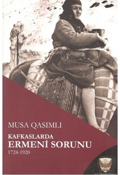 Kafkaslarda Ermeni Sorunu 1724 - 1920