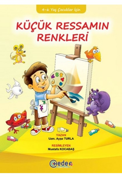 Küçük Ressamın Renkleri 4 6 Yaş Çocuklar İçin