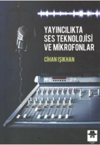 Yayıncılıkta Ses Teknolojisi ve Mikrofonlar
