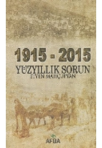 1915 2015 Yüz Yıllık Sorun