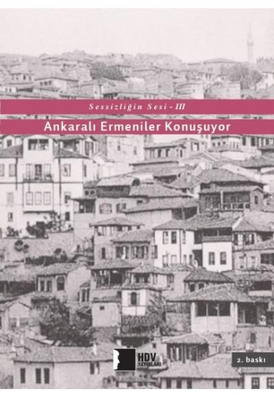 Sessizliğin Sesi III Ankaralı Ermeniler Konuşuyor