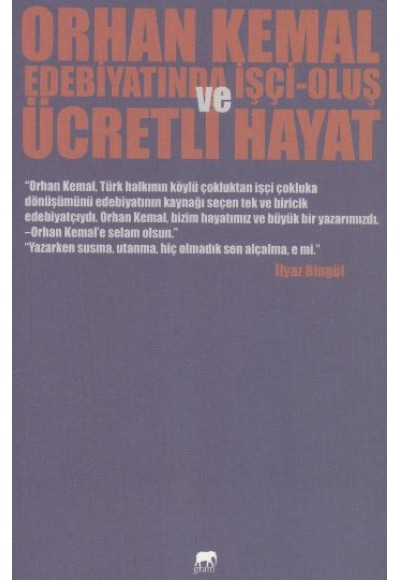 Orhan Kemal Edebiyatında İşçi Oluş ve Ücretli Hayat