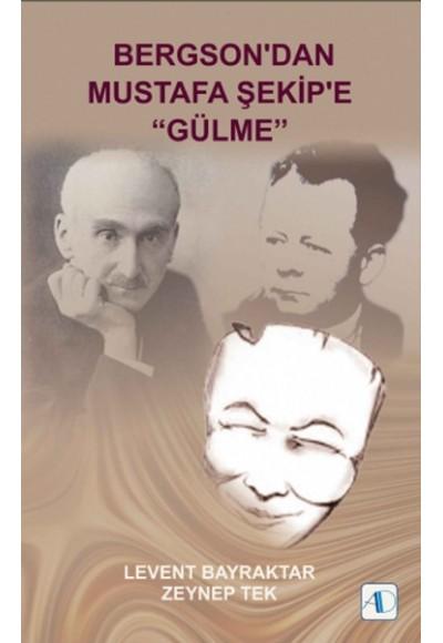 Bergson'dan Mustafa Şekip'e Gülme