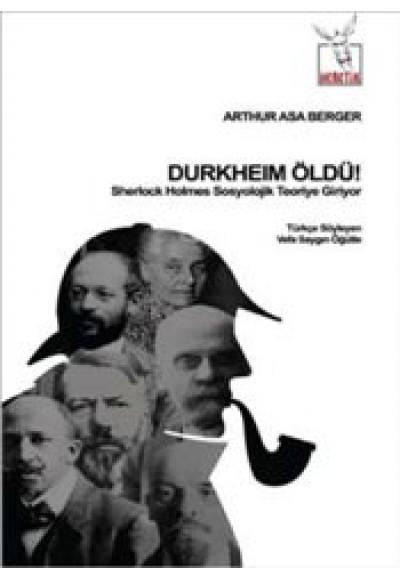 Durkheim Öldü Sherlock Holmes Sosyolojik Teoriye Giriyor