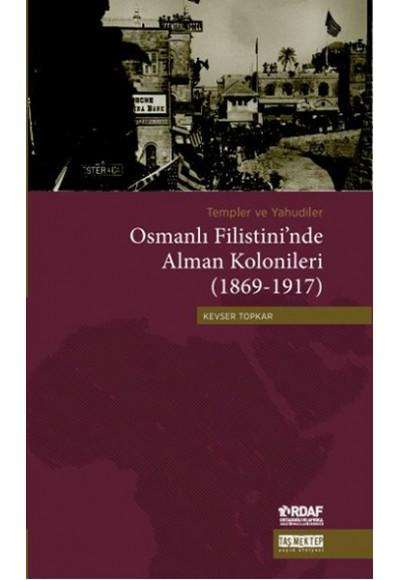 Osmanlı Filistini'nde Alman Kolonileri 1869 1917