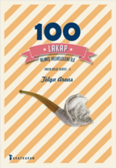 100 Lakap Alınış Velveleleri İle