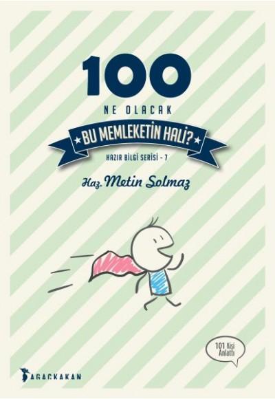 100 Ne Olacak Bu Memleketin Hali