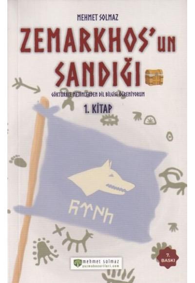 Zemarkhos'un Sandığı Göktürkçe Metinlerden Dilbilgisi Öğreniyorum 1.Kitap