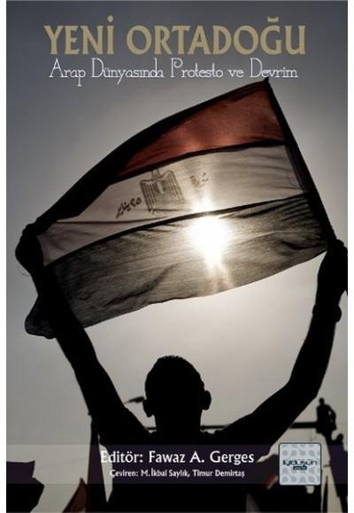 Yeni Ortadoğu Arap Dünyasında Protesto ve Devrim