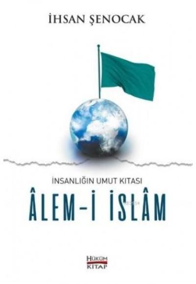 İnsanlığın Umut Kıtası Alem i İslam