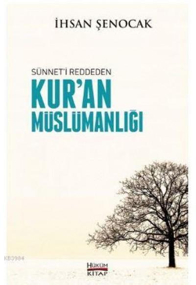 Sünnet'i Reddeden Kur'an Müslümanlığı