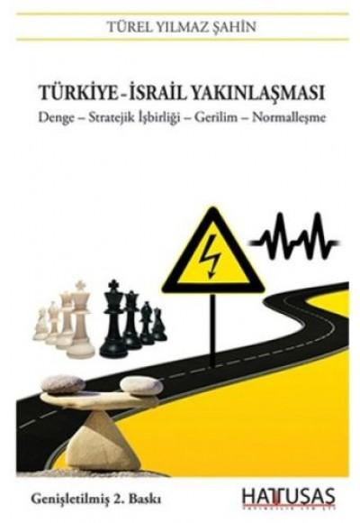 Türkiye İsrail Yakınlaşması