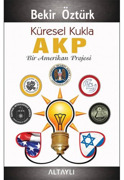 Küresel Kukla AKP Bir Amerikan Projesi