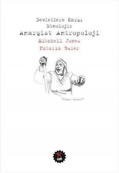 Devletlere Karşı Etnoloji Anarşist Antropoloji