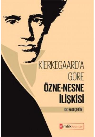 Kierkegaard'a Göre Özne Nesne İlişkisi
