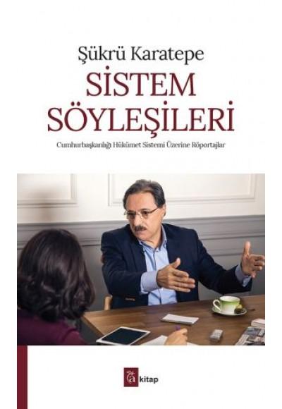 Sistem Söyleşileri Cumhurbaşkanlığı Hükümet Sistemi Üzerine Röportajlar