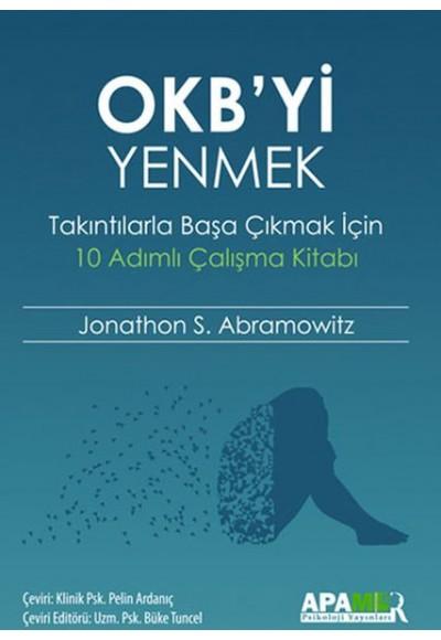 OKByi Yenmek Takıntılarla Başa Çıkmak İçin 10 Adımlı Çalışma Kitabı