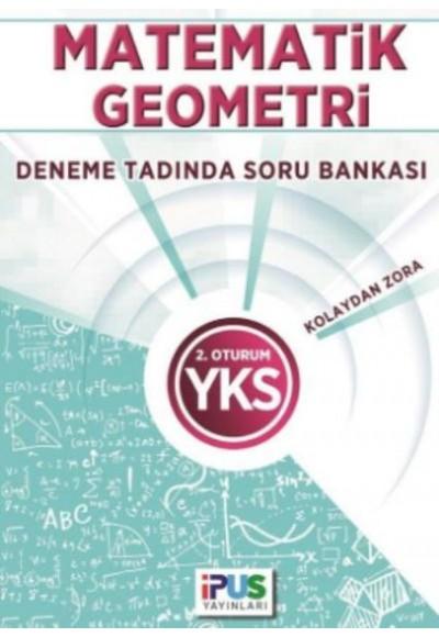 İpus YKS Matematik Geometri Deneme Tadında Soru Bankası Kolaydan Zora 2. Oturum