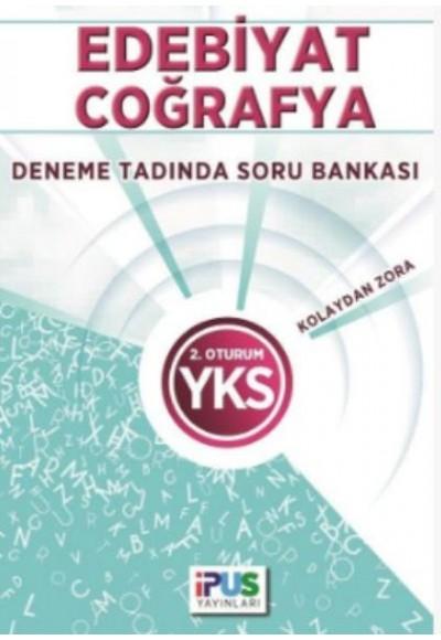 İpus YKS Edebiyat Coğrafya Deneme Tadında Soru Bankası Kolaydan Zora 2. Oturum