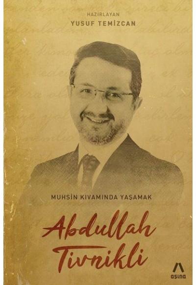 Abdullah Tivinikli - Muhsin Kıvamında Yaşamak