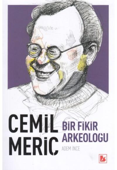 Cemil Meriç Bir Fikir Arkeoloğu