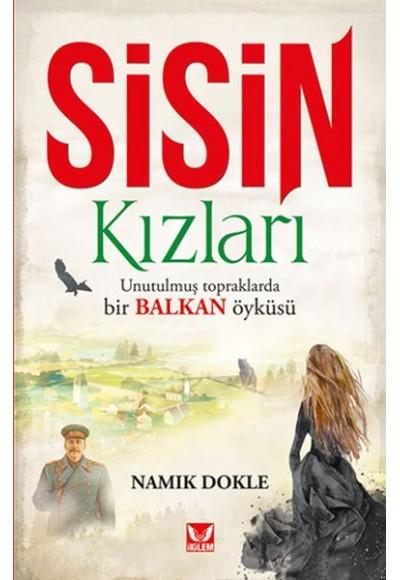 Sisin Kızları Unutulmuş Topraklarda Bir Balkan Öyküsü