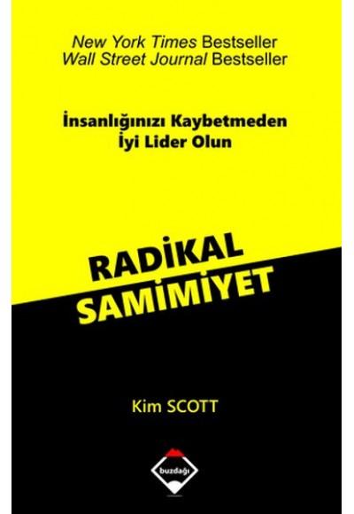 Radikal Samimiyet - İnsanlığınızı Kaybetmeden İyi Lider Olun