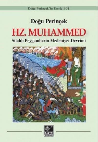 Hz. Muhammed Silahlı Peygamberin Medeniyet Devrimi