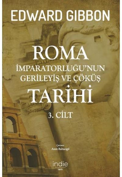 Roma İmparatorluğunun Gerileyiş ve Çöküş Tarihi 3. Cilt