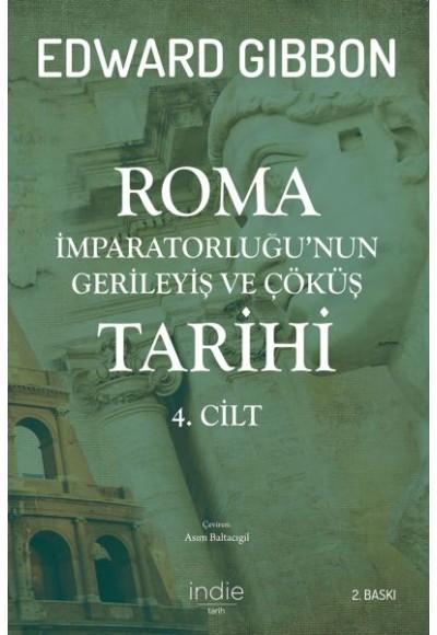 Roma İmparatorluğunun Gerileyiş ve Çöküş Tarihi 4. Cilt