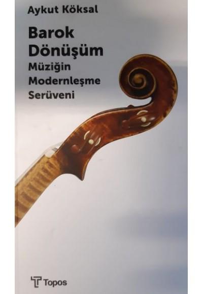 Barok Dönüşüm Müziğin Modernleşme Serüveni