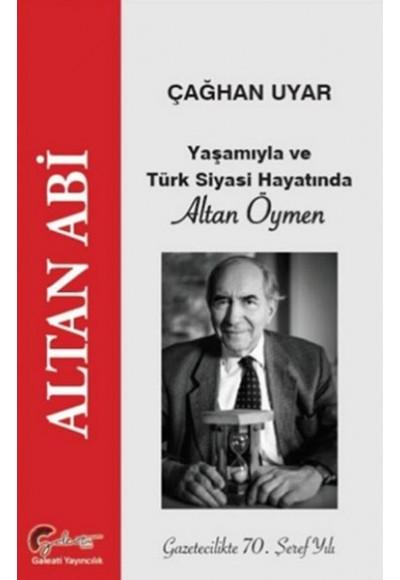 Yaşamıyla ve Türk Siyasi Hayatında Altan Öymen - Altan Abi