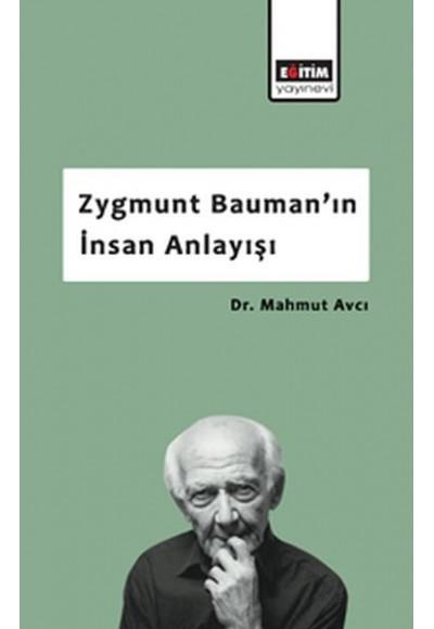 Zygmunt Baumanın İnsan Anlayışı
