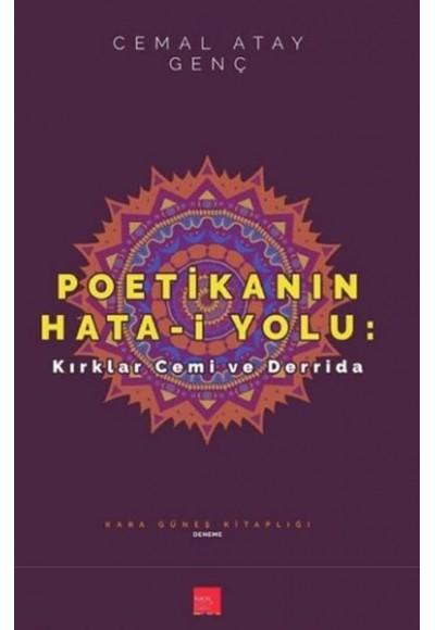 Poetikanın Hata-i Yolu - Kırklar Cemi ve Derrida