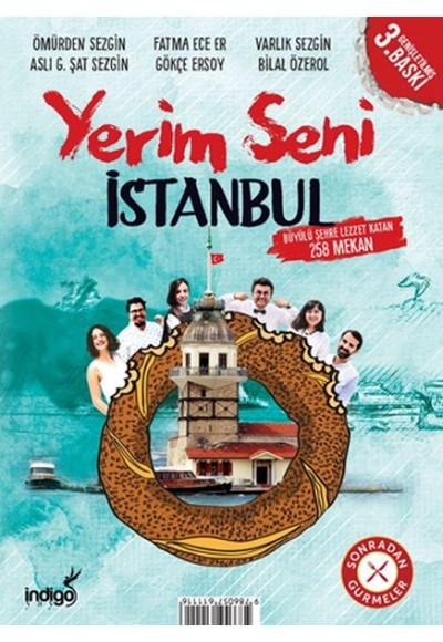 Yerim Seni İstanbul - Büyülü Şehre Lezzet Katan 258 Mekan