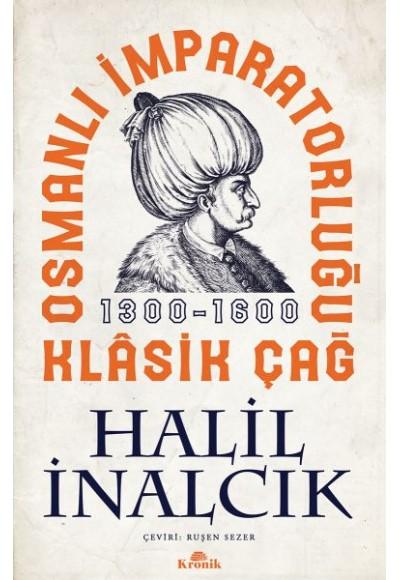Osmanlı İmparatorluğu Klasik Çağ, 1300 1600