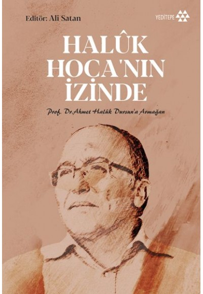 Haluk Hoca'nın İzinde Prof. Dr. Ahmet Haluk Dursuna Armağan