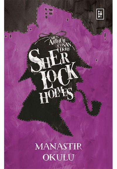 Sherlock Holmes Manastır Okulu
