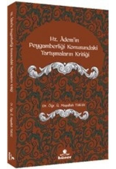 Hz. Ademi'in Peygamberliği Konusundaki Tartışmaların Kritiği