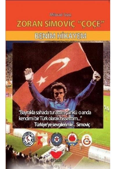 Zoran Simoviç Çoçe - Benim Hikayem