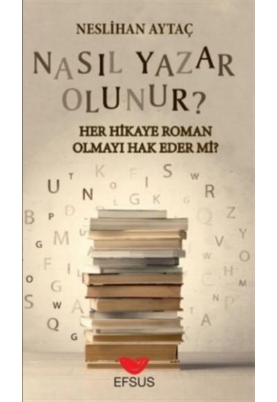 Nasıl Yazar Olunur? - Her Hikaye Roman Olmayı Hak Eder Mi?