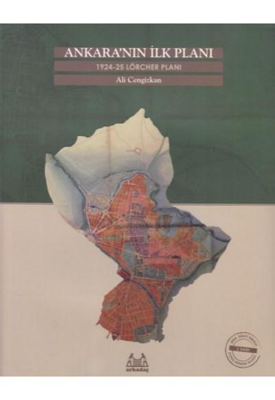 Ankara'nın İlk Planı 1924 25 Lörcher Planı